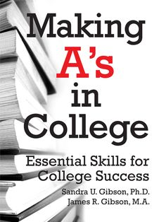 College survival skills from a study-skills professor who has taught thousands of students to succeed.