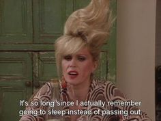 Absolutely Fabulous: Patsy - this show was the best. So funny😂 Absolutely Fabulous Birthday, Absolutely Fabulous Quotes, Patsy And Eddie, Ok Kid, Patsy Stone, Jennifer Saunders, Ella Enchanted, Joanna Lumley, A Course In Miracles