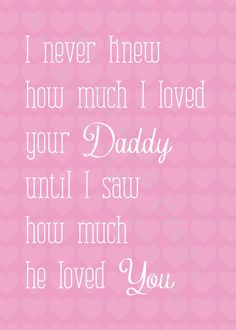 I am the luckiest mom in the world to not only have you & your siblings, but to see the love your daddy gives you every single day! He is such an amazing daddy to you kids! My Baby Girl, Baby Love, Pink Girl, Daddy, Love You, Just For You, Baby Quotes, Family Quotes, Mommy Quotes