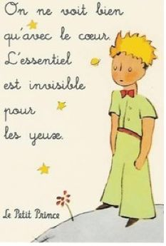 """Le petit prince! """"We only see well with the heart. What is important is invisible to the eyes."""""""