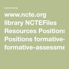 Www.ncte.org Library NCTEFiles Resources Positions Formative  Assessment_single.pdf
