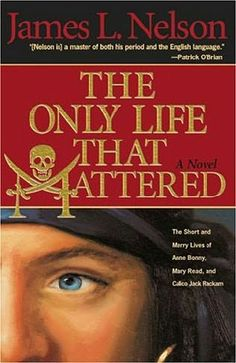 one of the best pirate books ever written about Ann Bonny, Mary Read & Calico Jack Rackham