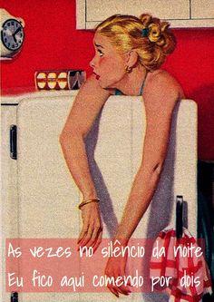 Quem nunca caiu na tentação da geladeira? :-)