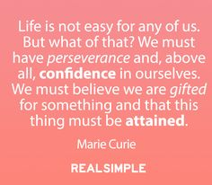 Inspiring words from Marie Curie.