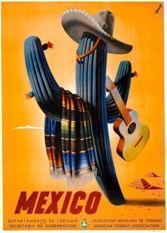 Mexico Travel Poster. Published by the Asociacion Mexicana de Turismo in 1945. A jaunty cactus holds a guitar while wearing a sombrero and serape. Vintage Mexican travel poster. #mexico #travel #vacation #vintage #weekendvacationideas #vintageguitars