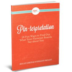 Pin-terpretation: 16 Fun Ways to Find Out What Your Pinterest Boards Say about You. This is a fun new e-book out from my friends Holley and Stephanie! (If you're curious, I'm mentioned on page 10). It's FREE right now!