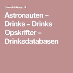 Astronauten – Drinks – Drinks Opskrifter – Drinksdatabasen