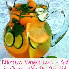 Effortless Weight Loss - Get in Shape With Dr. Oz's Fat Flush Water -  Fat Flush Water   Ingredients, per 1 pitcher       Water   1 slice grapefruit   1 tangerine   ½ cucumber, sliced   2 peppermint leaves   Ice       Directions   Combine ingredients in a large pitcher.