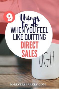Direct sales is full of peaks and valleys. But what do you do when you feel like quitting direct sales? Take a look at 9 things to do to help you decide. #directsales #mindset #quitting
