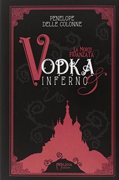 La morte fidanzata. Vodka & inferno: 1 di Penelope Delle ... https://www.amazon.it/dp/8898377533/ref=cm_sw_r_pi_dp_x_MXTXybW5YB4YX