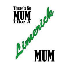 Shop Irish Mothers are Best - Limerick ireland t-shirts designed by Ireland as well as other ireland merchandise at TeePublic.