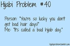 hijabi problem... That's so true. Sometimes I need longer doing my hijab than the most beautiful hair tutorial