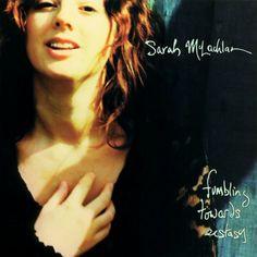 """""""Fumbling Towards Ecstasy"""" by Sarah McLachlan"""