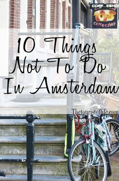 10 things not to do in Amsterdam - The Tourist Of Life