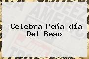 http://tecnoautos.com/wp-content/uploads/imagenes/tendencias/thumbs/celebra-pena-dia-del-beso.jpg Dia Del Beso. Celebra Peña día del beso, Enlaces, Imágenes, Videos y Tweets - http://tecnoautos.com/actualidad/dia-del-beso-celebra-pena-dia-del-beso/