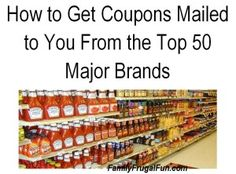 Get TONS of coupons without ever purchasing a Sunday Newspaper! How to get coupons mailed to you from the TOP 50 MAJOR Brands in the United States. Save thousands on your grocery bill every year!