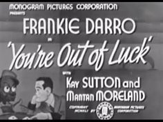 You're Out of Luck (1941) THEY'RE GOING TO DRILL A HOLE IN HIS UNIFORM...JUST ABOVE THE HEART!  A 1941 comedy mystery film directed by Howard Bretherton, starring Frankie Darro, Kay Sutton and Mantan Moreland. An elevator operator and a janitor team up to solve two murders that may be connected to an illegal gambling operation.