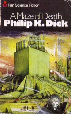 A Maze of Death by Philip K. Dick. Pan 1972. Cover artist Ian Miller | Flickr - Photo Sharing!