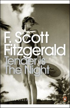 Tender is the Night, F. Scott Fitzgerald an incredibly vivid and descriptive writer in a time of excess. Fitzgerald's most sentimental novel