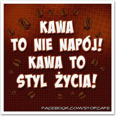 #Kawa to nie napój! #Kawa to styl życia!  www.facebook.com/stopcafe