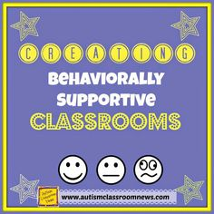 Creating Behaviorally Supportive Classrooms by Autism Classroom News: http://www.autismclassroomnews.com