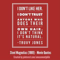 Steel Magnolias (1989) - Movie Quotes Steel Magnolias Quotes, Steel Magnolias 1989, Witty Quotes, Tv Quotes, Best Quotes, Magnolia Movie, I Dont Trust Anyone, Best Movie Lines, Hollywood Scenes