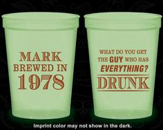 40th Birthday Glow in the Dark Cups, What do you get the guy who has everything, drunk, Glow Birthday Party (20148)