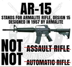 Study & learn about an so you know exactly what it is. It's a semi-automatic rifle. One trigger pull, equals one bullet. Not an Assault Rifle Gun Quotes, Qoutes, Ptsd Quotes, Quotable Quotes, Pro Gun, Military Humor, Military Quotes, Gun Rights, Conservative Politics