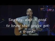 James Taylor You've got a friend lyrics   For my Lovely Daughter