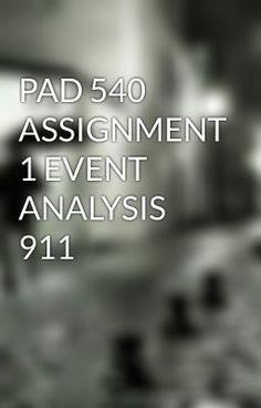 PAD 540 ASSIGNMENT 1 EVENT ANALYSIS 911 #wattpad #short-story