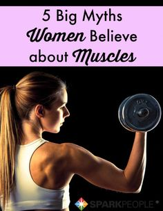 Think you can't have big muscles if you are a woman? That's false! What other myths do we need to debunk for you? Read on to find out--and take control of your workout!