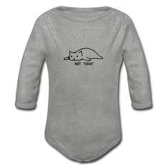 Geschenke Shop | Cat not today 002 - Baby Bio-Langarm-Body Shirt Diy, Coton Bio, Long Sleeve Bodysuit, Simple Dresses, Designer Wear, Baby Bodysuit, Fabric Weights, Funny Tshirts, Rib Knit