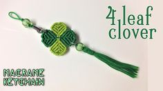 Macrame tutorial: four leaf clover key chain - Simple, easy and lucky