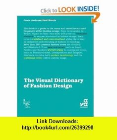 The Visual Dictionary of Fashion Design (9782940373611) Gavin Ambrose, Paul Harris , ISBN-10: 2940373612  , ISBN-13: 978-2940373611 ,  , tutorials , pdf , ebook , torrent , downloads , rapidshare , filesonic , hotfile , megaupload , fileserve