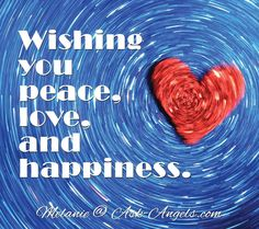 Wishing you peace, love, and happiness.