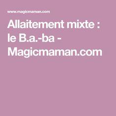 Allaitement mixte : le B.a.-ba - Magicmaman.com