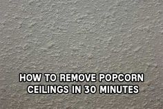 How To Remove Popcorn Ceilings In 30 Minutes Or Less