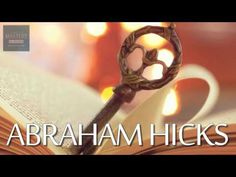 Abraham Hicks , Your key to move forward from any resistance - YouTube