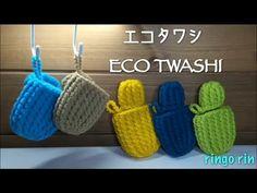 かぎ針 親指つきエコタワシ ECO TAWASHI - YouTube
