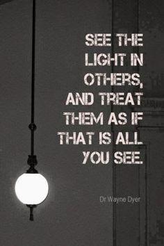 -Dr Wayne Dyer