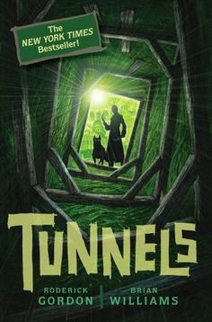 Tunnels (Tunnels #1) by Roderick Gordon and Brian Williams