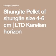 Shungite Pellet of shungite size 4-6 cm   LTD Karelian horizon