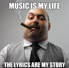 Music is my life the lyrics are my story