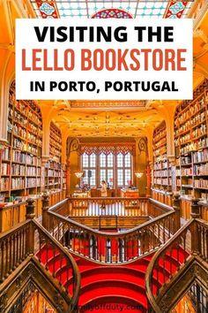Tips to visit Lello bookstore Porto Portugal, Lello bookstore, Lello library, lello bookstore harry potter, livraria lello bookstore guide.