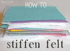 to Stiffen Felt Cutesy Crafts: How to stiffen felt with white school glue!Cutesy Crafts: How to stiffen felt with white school glue! Fabric Crafts, Sewing Crafts, Pva Glue Crafts, Craft Projects, Sewing Projects, Felt Projects, Craft Ideas, Christmas Projects, Felt Stories