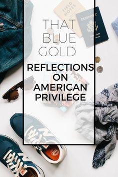 That Blue Gold: Reflections on American Privilege — Las Morenas De España