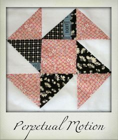 Sew Block Quilt Originate and Renovate: Block of the Month: Perpetual Motion Quilt Blocks Easy, Modern Quilt Blocks, Strip Quilts, Patch Quilt, Easy Quilts, Block Quilt, Star Blocks, Quilt Square Patterns, Easy Quilt Patterns