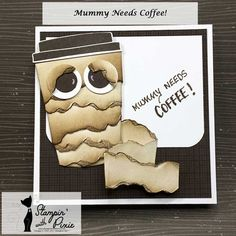 Mummy Needs Coffee card version 2 by Stampin' With Pixie. (SU: Coffee Cafe stamps/framelits; circle punch. (Pin#1: Halloween: Monsters/ Mummies...)