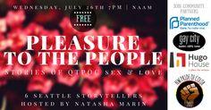 Pleasure to the People: Stories of QTPOC Sex & Love - Hugo House