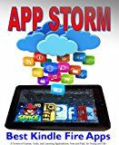 Free Kindle Book -   App Storm: Best Kindle Fire Apps, a Torrent of Games, Tools, and Learning Applications, Free and Paid, for Young and Old